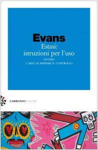 Jules Evans, Estasi: istruzioni per l'uso, Carbonio Editore