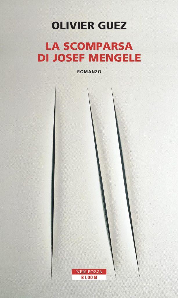 Olivier Guez, La scomparsa di Josef Mengele, Neri Pozza