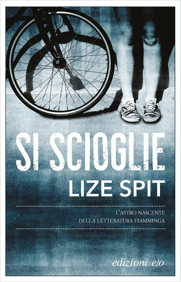 Lize Spit, Si scioglie, e/o