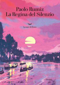 Paolo Rumiz, La regina del silenzio, La Nave di teseo