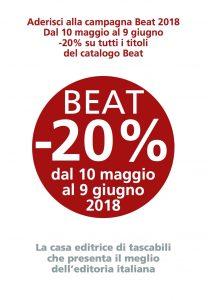 Aderisci alla campagna Beat 2018 Dal 10 maggio al 9 giugno -20% su tutti i titoli del catalogo Beat