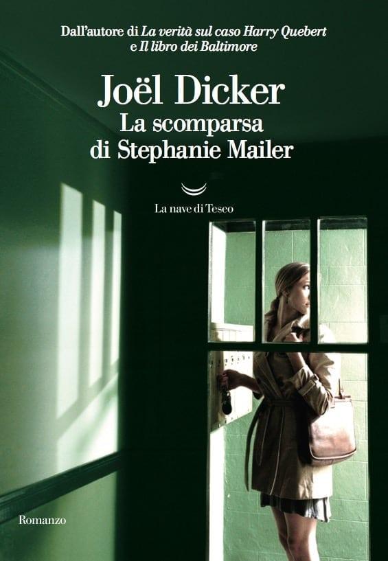 Joël Dicker, La scomparsa di Stephanie Mailer, La Nave di Teseo