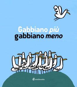 Silvia Borando e Marco Scalcione, Gabbiano più gabbiano meno, Minibombo