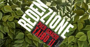Paco Ignacio Taibo II torna alla narrativa con Redenzione, La Nuova Frontiera