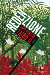 Paco Ignacio Taibo II, Redenzione, La Nuova Frontiera