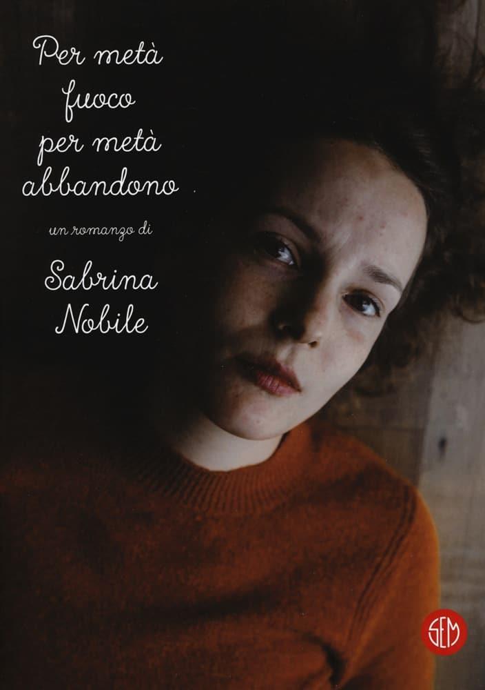 Sabrina Nobile, Per metà fuoco per metà abbandono, SEM
