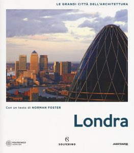 Letture d'estate: guide di viaggio. Londra. Le grandi città dell'Architettura, Solferino