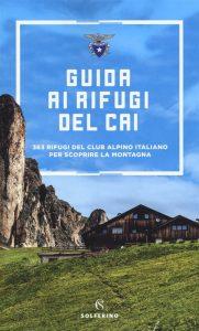 Letture d'estate: guide di viaggio. Guida ai rifugi del Cai, Solferino