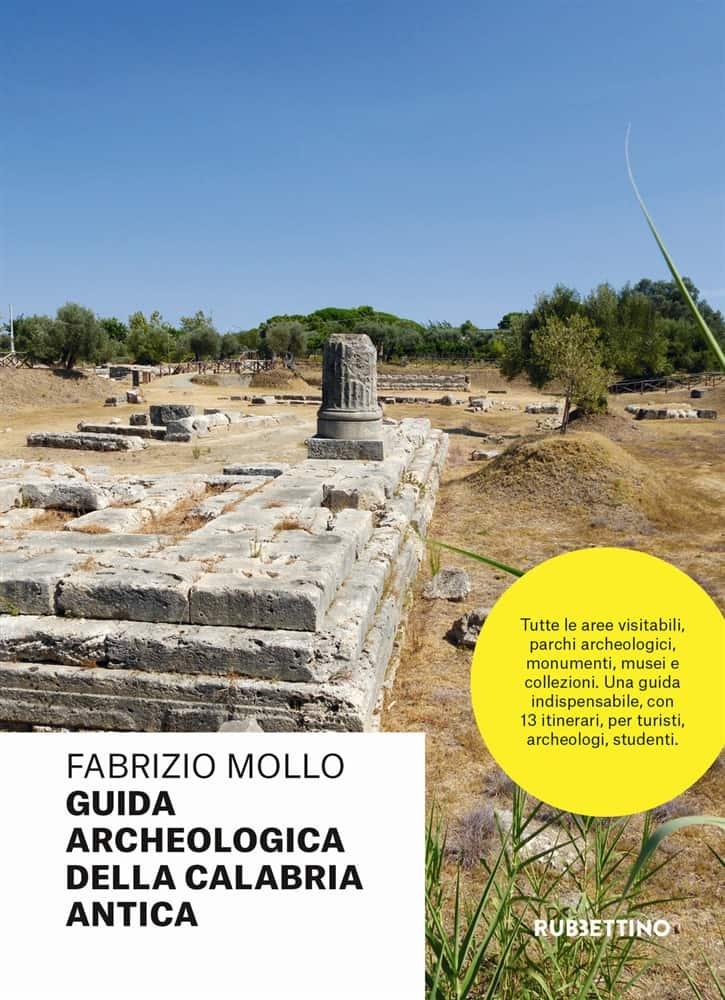 Letture d'estate: guide di viaggio. Fabrizio Mollo, Guida archeologica della Calabria antica, Rubbettino