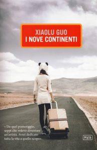 Letture d'estate: libri di viaggio. Xiaolu Guo, I nove continenti, Metropoli d'Asia