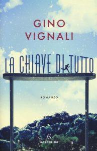 Letture d'estate 1: thriller. Gino Vignali, La chiave di tutto, Solferino