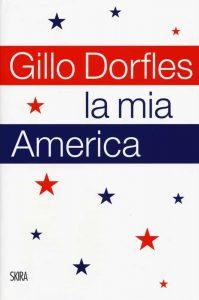 Letture d'estate: libri di viaggio. Gillo Dorfles, La mia America, Skira
