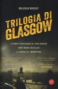 Letture d'estate 1: thriller. Malcolm Mackay, Trilogia di Glasgow, SEM