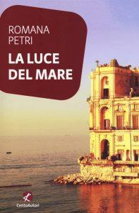 Letture d'estate: libri di viaggio. Romana Petri, La luce del mare, CentoAutori