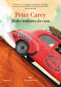 Letture d'estate: avventura. Peter Carey, Molto lontano da casa, La nave di Teseo