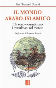 Estate. Saggi. Pier Giovanni Donini, Il mondo arabo-islamico, Edizioni Lavoro