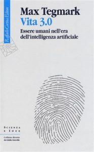 Estate. Saggi. Max Tegmark, Vita 3.0, Raffaello Cortina Editore