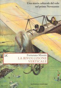 Letture d'estate 8: storia, arte, letteratura, mostre. Rodolfo Minniti, La rivoluzione verticale, Donzelli editore