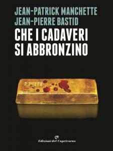 Jean-Patrick Manchette - Jean-Pierre Bastid, Che i cadaveri si abbronzino, Edizioni del Capricorno