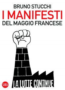 Bruno Stucchi, I manifesti del maggio francese, (Skira)