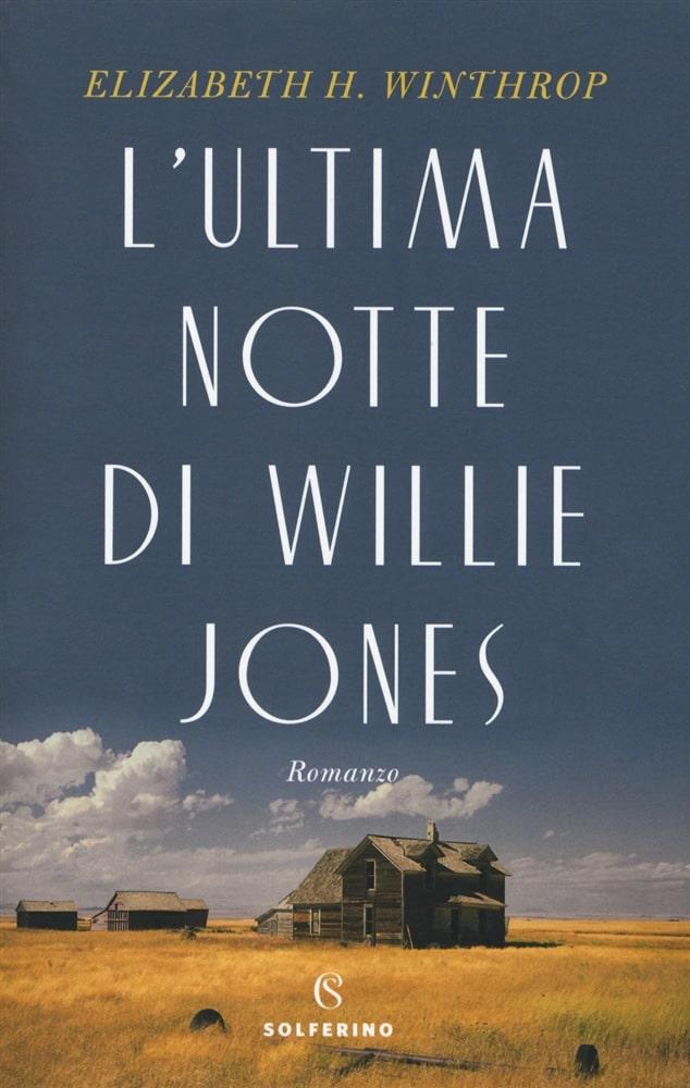 Copertina di Elizabeth H. Winthrop, L'ultima notte di Willie Jones (Solferino)
