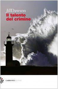 Jill Dawson, Il talento del crimine, Carbonio Editore