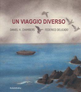 Migrazioni e diversità: Daniel H. Chambers, Un viaggio diverso, Kalandraka (8 +)