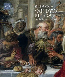 Mostre e cataloghi. Rubens, Van Dyck, Ribera. La collezione di un principe (Silvana)