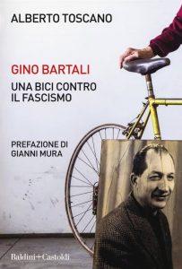 Giorno della Memoria: Alberto Toscano, Gino Bartali. Una bici contro il fascismo, Baldini + Castoldi