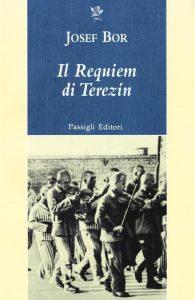 Giorno della Memoria: Josef Bor, Il Requiem di Terezin, Passigli