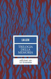 Giorno della Memoria: Lia Levi, Trilogia della Memoria, e/o