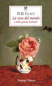 William Butler Yeats, La rosa del mondo, #Passigli