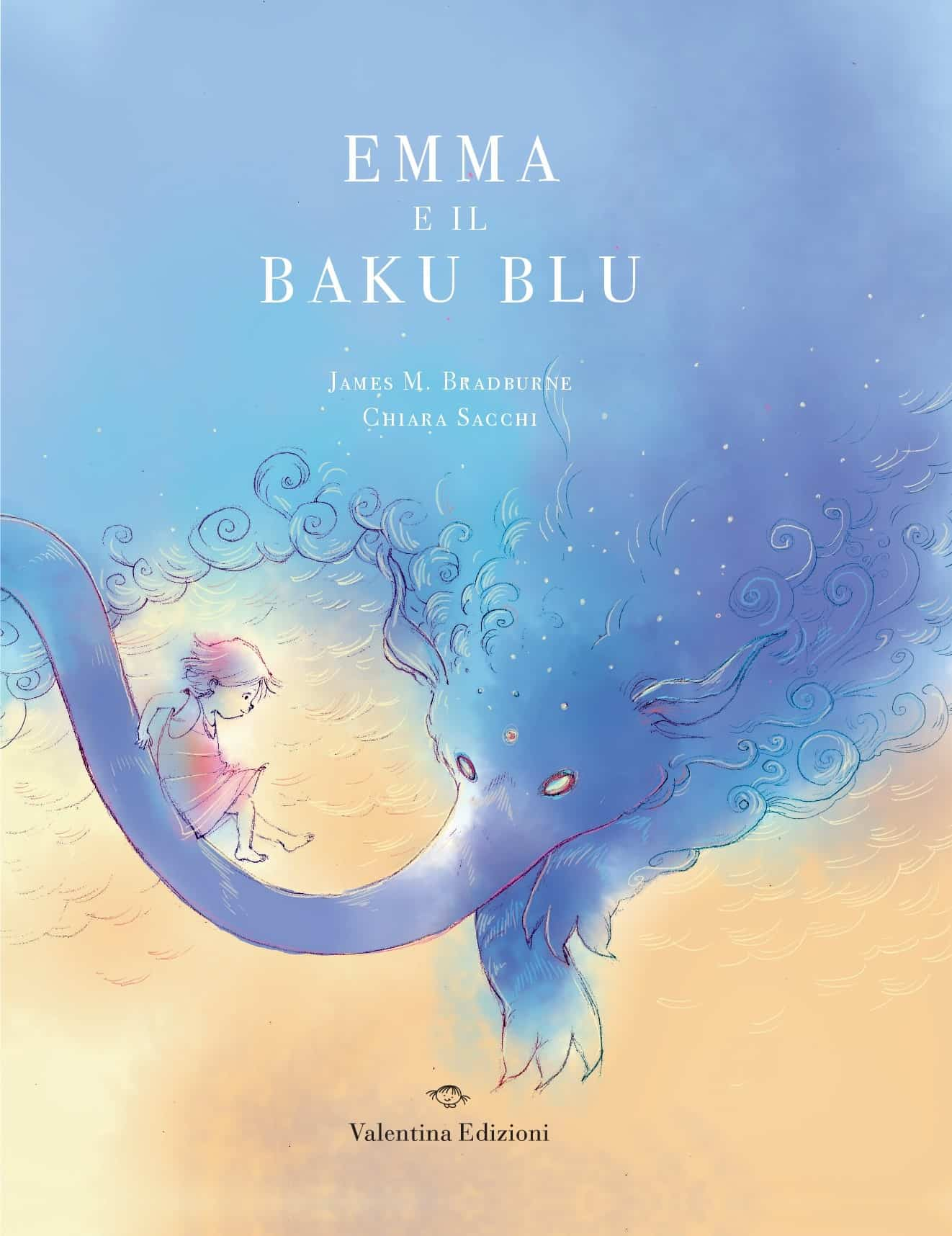 James M. Bradburne - Chiara Sacchi, Emma e il Baku blu, Valentina