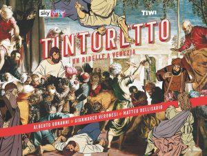 Copertina di Tintoretto. Un ribelle a Venezia, Tiwi