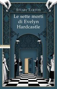 Stuart Turton, Le sette morti di Evelyn Hardcastle, Neri Pozza