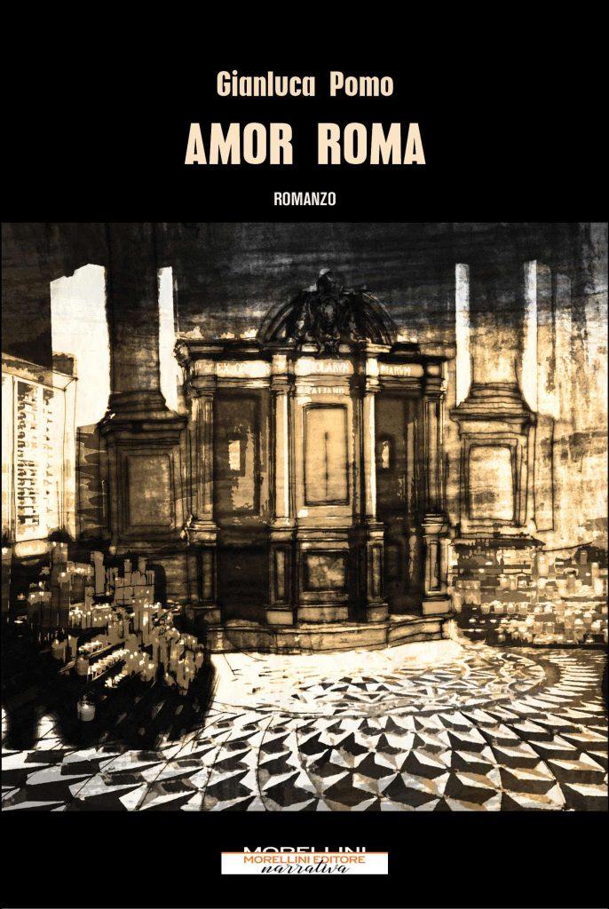 Gianluca Pomo, Amor Roma, Morellini Editore