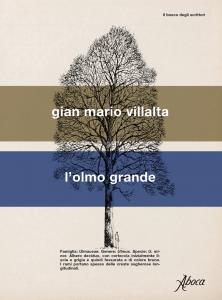 Gian Mario Villalta, L'olmo grande, Aboca, collana Il bosco degli scrittori