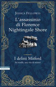 L'assassinio di Florence Nightingale Shore di Jessica Fellowes - Premio Selezione Bancarella 2018