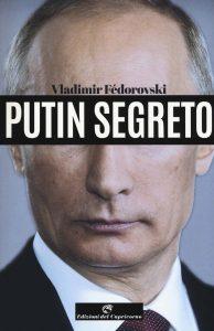 Vladimir Fédorovski, Putin segreto, Edizioni del Capricorno