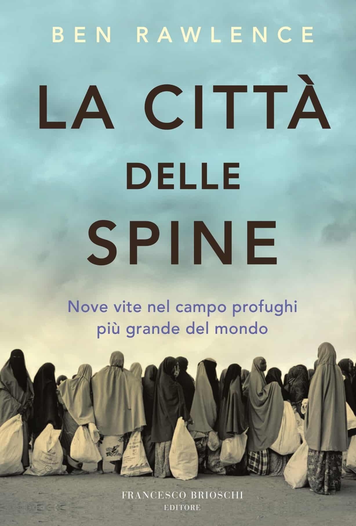 Ben Rawlence, La città delle spine, Francesco Brioschi Editore