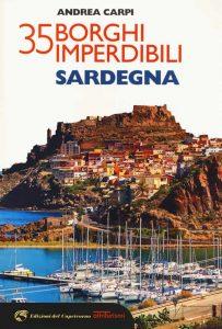 Letture d'estate: guide di viaggio. Andrea Carpi, 35 borghi imperdibili della Sardegna, Edizioni del Capricorno