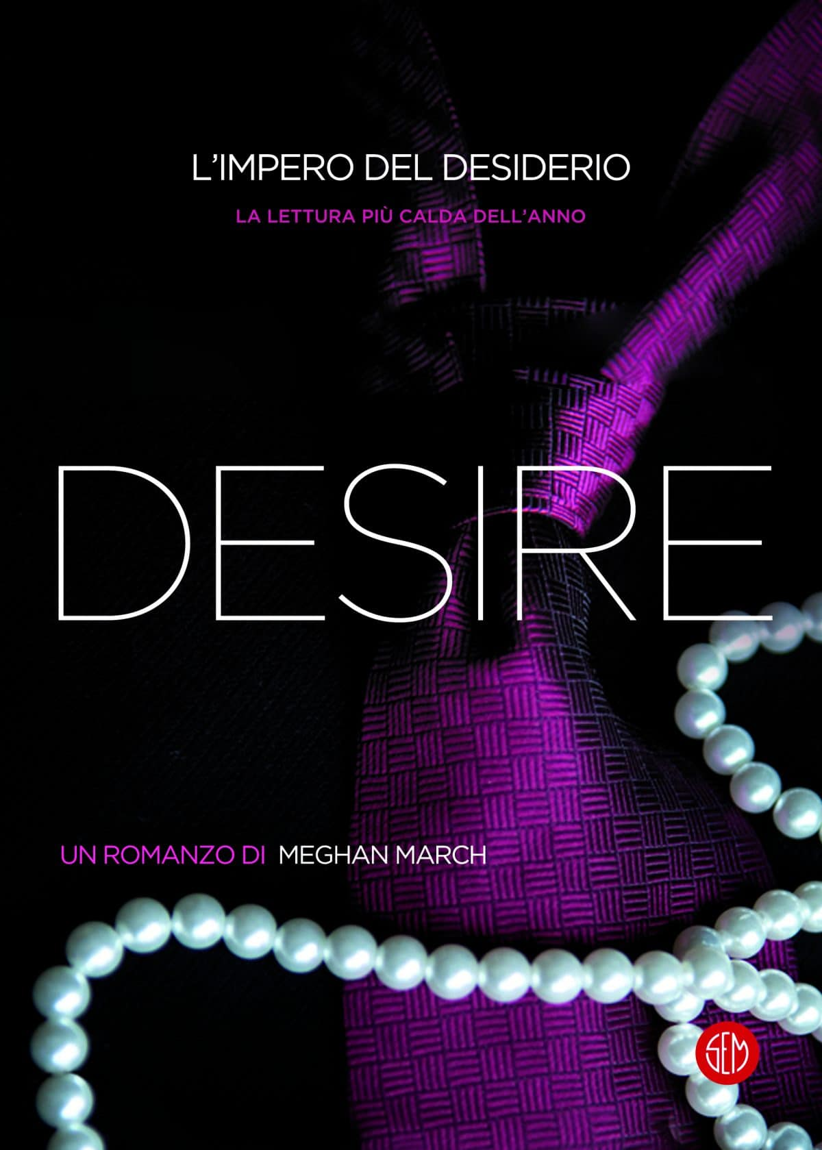 Copertina di Desire. L'impero del desiderio di Meghan March, SEM