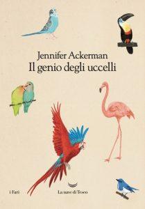 Letture d'estate: libri di viaggio. Jennifer Ackerman, Il genio degli uccelli, La nave di Teseo