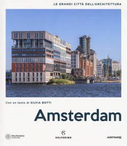 Letture d'estate: guide di viaggio. Amsterdam. Le grandi città dell'Architettura, Solferino