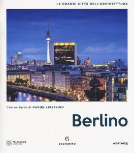 Letture d'estate: guide di viaggio. Berlino. Le grandi città dell'Architettura, Solferino
