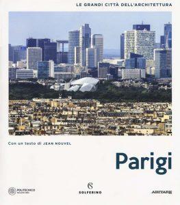 Letture d'estate: guide di viaggio. Parigi. Le grandi città dell'Architettura, Solferino