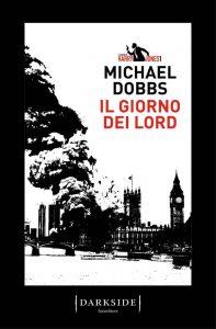 Letture d'estate 1: thriller. Michael Dobbs, Il giorno dei Lord, Fazi