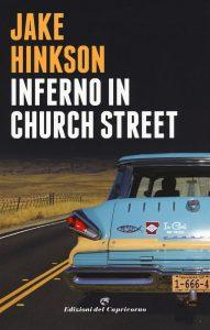 Letture d'estate 1: thriller. Jake Hinkson, Inferno in Church Street, Edizioni del Capricorno