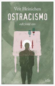 Letture d'estate 1: thriller. Veit Einichen, Ostracismo, e/o