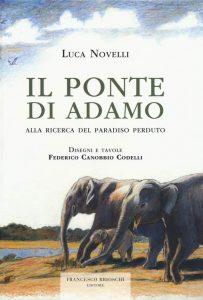 Letture d'estate: libri di viaggio. Luca Novelli, Il ponte di Adamo, Francesco Brioschi Editore